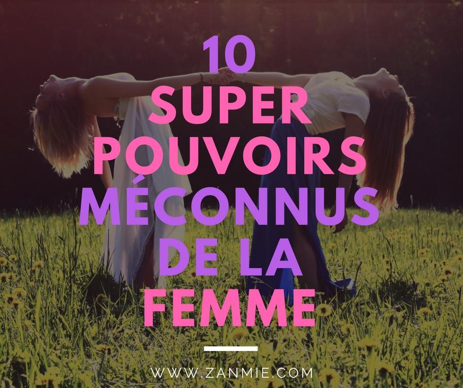 10 super pouvoirs méconnus de la femme